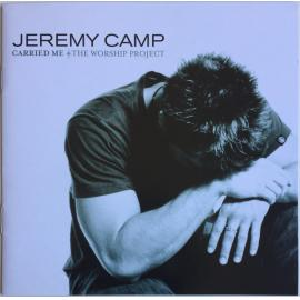 Carried Me (The Worship Project) - Jeremy Camp