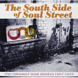 The South Side Of Soul Street:  The Minaret Soul Singles 1967-1976 - Various Production