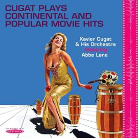 Cugat Plays Continental And Popular Movie Hits - Xavier Cugat And His Orchestra