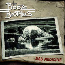 Bad Medicine - The Booze Brothers