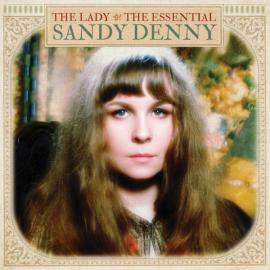 The Lady - The Essential - Sandy Denny