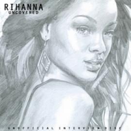 UNCOVERED - Rihanna
