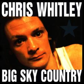 Big Sky Country - Chris Whitley