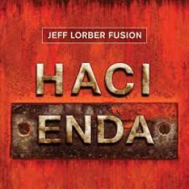 Hacienda - The Jeff Lorber Fusion