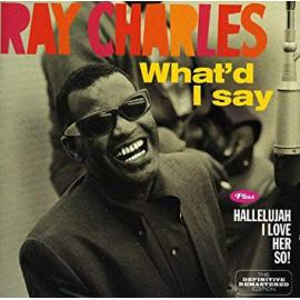What'd I Say Plus Hallellujah I Love Her So! - Ray Charles
