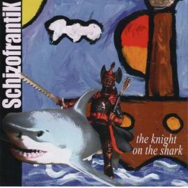 The Knight On The Shark - Schizofrantik