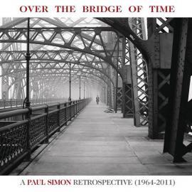 Over The Bridge Of Time: A Paul Simon Retrospective (1964-2011) - Paul Simon