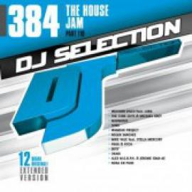 DJ Selection 384: The House Jam Part 110 - Various Production