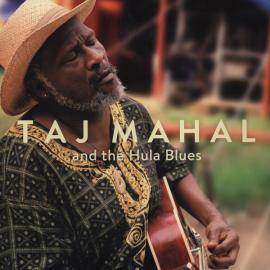 Taj Mahal And The Hula Blues - Taj Mahal