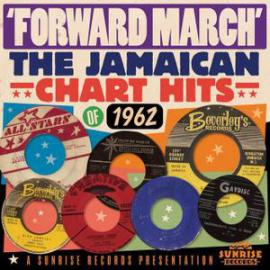 Forward March: The Jamaican Chart Hits of 1962 - Various Production