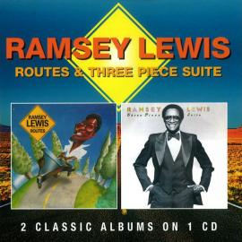 Routes & Three Piece Suite - Ramsey Lewis
