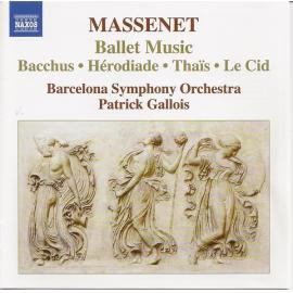 Ballet Music, Bacchus ∙ Hérodiade ∙ Thaïs ∙ Le Cid - Jules Massenet