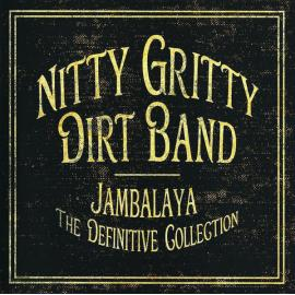 Jambalaya (The Definitive Collection) - Nitty Gritty Dirt Band