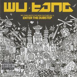 Wu-Tang Meets The Indie Culture Vol.2: Enter The Dubstep - Wu-Tang Clan