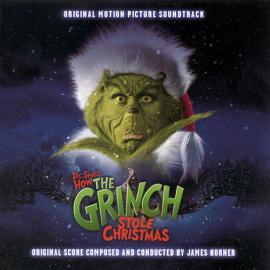 Dr. Seuss' How The Grinch Stole Christmas (Original Motion Picture Soundtrack) - James Horner