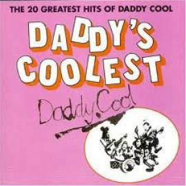 Daddy's Coolest - The 20 Greatest Hits Of Daddy Cool - Daddy Cool