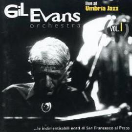 Live At Umbria Jazz Vol.I - Gil Evans And His Orchestra