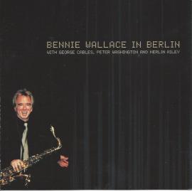 Bennie Wallace In Berlin - Bennie Wallace