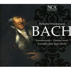 Kammermusik / Chamber Music - Wilhelm Friedemann Bach