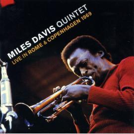 Live In Rome & Copenhagen 1969 - The Miles Davis Quintet