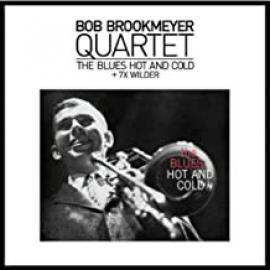 Blues Hot And Cold + 7X Wilder - The Bob Brookmeyer Quartet