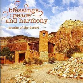 BLESSINGS, PEACE AND HARM - MONKS OF THE DESERT