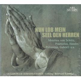 Nun Lob Mein Seel Den Herren (Motetten / Motets) - Augsburger Domsingknaben