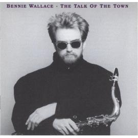 The Talk Of The Town - Bennie Wallace