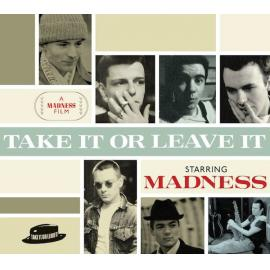 Take It Or Leave It - Madness