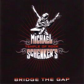 Bridge The Gap - Michael Schenker's Temple Of Rock