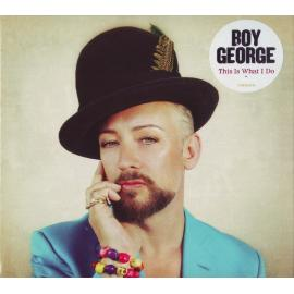 This Is What I Do - Boy George