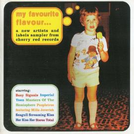 My Favourite Flavour... A New Artists And Labels Sampler From Cherry Red Records - Various Production