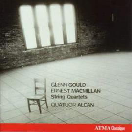Glenn Gould - Ernest Macmillan - String Quartets - Quatuor Alcan
