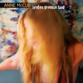 Broken Promised Land - Anne McCue