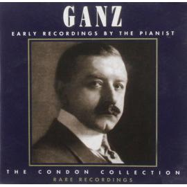 Early Recordings By The Pianist / The Condon Collection - Rare Recordings - Rudolph Ganz