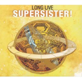Long Live Supersister! - Supersister