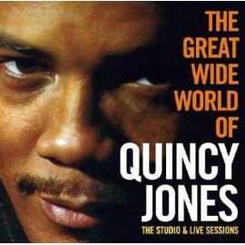 The Great Wide World Of Quincy Jones The Studio & Live Sessions - Quincy Jones