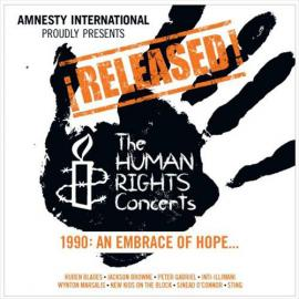 ¡Released! The Human Rights Concerts - 1990: An Embrace Of Hope... - Various Production