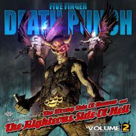 The Wrong Side Of Heaven And The Righteous Side Of Hell, Volume 2 - Five Finger Death Punch