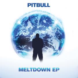 Meltdown EP - Pitbull