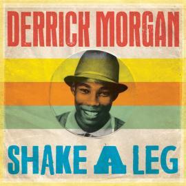 Shake A Leg - Derrick Morgan