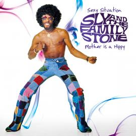 Sexy Situation / Mother Is A Hippy - Sly & The Family Stone