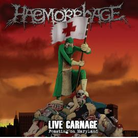 Live Carnage: Feasting On Maryland - Haemorrhage