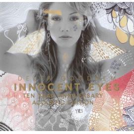 Innocent Eyes Ten Year Anniversary Acoustic Edition - Delta Goodrem
