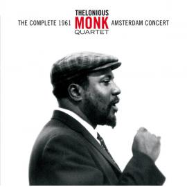 The Complete 1961 Amsterdam Concert  - The Thelonious Monk Quartet