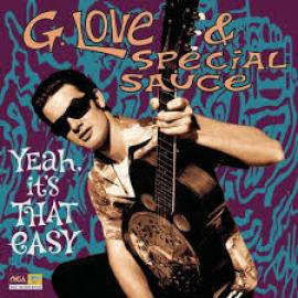 Yeah, It's That Easy - G. Love & Special Sauce