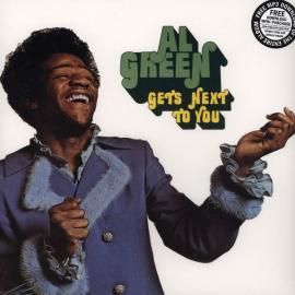 Gets Next To You - Al Green