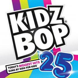 Kidz Bop 25 - Kidz Bop Kids