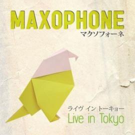 Live In Tokyo - Maxophone