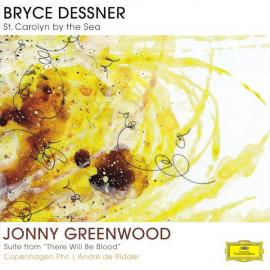 """St. Carolyn By the Sea; Suite From """"There Will Be Blood"""" - Bryce Dessner"""